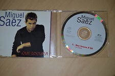Miguel Saez - Que locura. CD-Single (CP1708)
