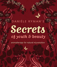 Daniele Ryman's Secrets of Youth and Beauty: Aromatherapy fo by Daniele Ry - HB