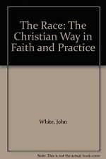 The Race: Christian Way in Faith and Practice,John White