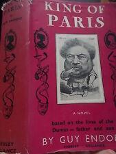 KING OF PARIS A Novel by Guy Endore based on the lives of the Dumas father & son