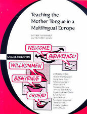 Teaching the Mother Tongue in a Multi-Lingual Europe (Cassell Education) by Tul