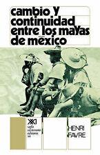 Cambio y Continuidad Entre Los Mayas de Mexico (Spanish Edition) by Henri Favre