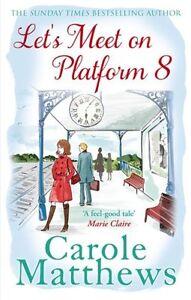 Let's Meet on Platform 8,Carole Matthews- 9780751551495