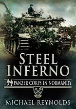 STEEL INFERNO: I Panzer Corps in Normandy, , Major General Michael Reynolds CB,