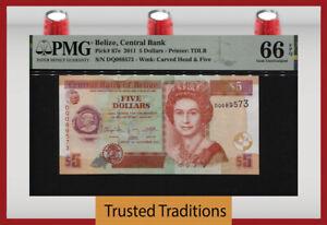 TT PK 67e 2011 BELIZE 5 DOLLARS BEAUTIFUL QUEEN ELIZABETH II PMG 66 EPQ GEM UNC.