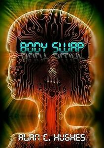 Body Swap by Alan C. Huges | Signed Science Fiction Paperback |   FREE POSTAGE