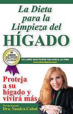 La Díeta para la Limpieza del Higado: Projeja a su hí gado y vivirá más (Spanish