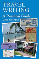 Travel Writing: A Practical Guide, New, Caulfield, Annie Book