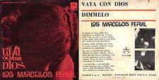 DISCO 45 GIRI     LOS MARCELLOS FERIAL - VAYA CON DIOS // DIMMELO