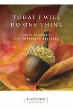 Today I Will Do One Thing: Daily Readings For Awareness and Hope (Hazelden Medit
