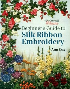 Beginner's Guide to Silk Ribbon Embroider - Book by Ann Cox - SRE Introduction