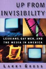 Up From Invisibility:  Lesbians, Gay Men, and the Media in America by Gross, Lar