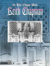 NEW At the Organ with Keith Chapman (H. W. Gray) by Keith Chapman