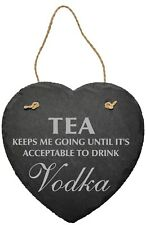 TEA KEEPS ME GOING UNTIL VODKA PROSECCO BEER SLATE PLAQUE FUN MUM DAD SHED GIFT