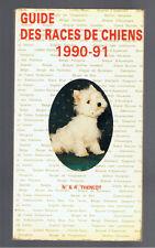 GUIDE DES RACES DE CHIENS 1990-91   N. & R. THENLOT