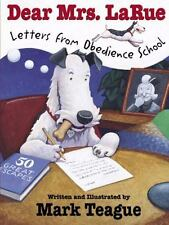 Dear Mrs. LaRue: Letters from Obedience School (LaRue Books) by