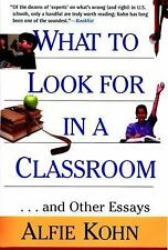 What to Look for in a Classroom: And Other Essays by Kohn, Alfie