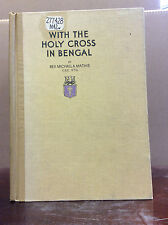 With The Holy Cross In Bengal - Michael A. Mathis, C.S.C - 1924 Catholic India