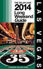 Delaplaine's 2014 Long Weekend Guide to Las Vegas by Andrew Delaplaine (2013,...