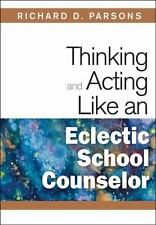 Thinking and Acting Like an Eclectic School Counselor (2009, Paperback)
