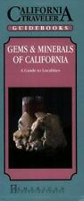 Gems and Minerals of California : A Guide to Localities (California Traveler Se