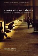 A Man with No Talents: Memoirs of a Tokyo Day Laborer by Oyama Shiro, Edward Fo
