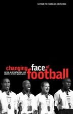 The Changing Face of Football: Racism, Identity and Multiculture in the English