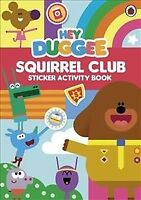 Hey Duggee: Squirrel Club Sticker Activity Book, Paperback, Brand New, Free s...