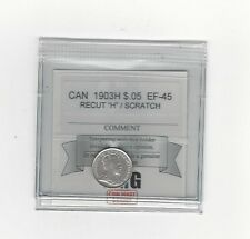 **1903H Recut H**,Coin Mart Graded Canadian,  5 Cent, **EF-45**Scratch