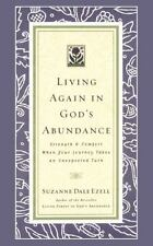 LIVING AGAIN IN GOD'S ABUNDANCE By Suzanne Dale Ezell Hardcover Book