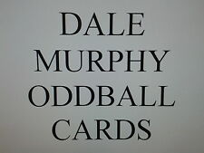DALE MURPHY  -  ODDBALL cards $0.99 each ATLANTA BRAVES