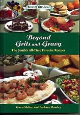 Beyond Grits and Gravy : The South's All-Time Favorite Recipes by Barbara Mosele