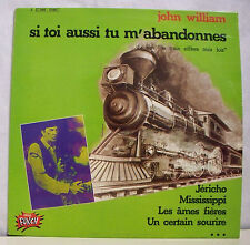 33T John WILLIAM LP SI TOI AUSSI TU M'ABANDONNES Film TRAIN SIFFLERA PUNCH 12461