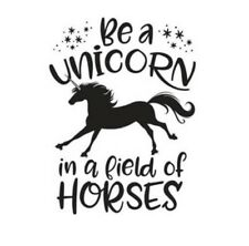 VINYL DECAL STICKER BE A UNICORN IN A FIELD OF HORSES FITS IKEA RIBBA FRAMES