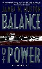 Balance of Power By: James W. Huston