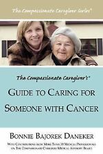 The Compassionate Caregiver's Guide to Caring for Someone with Cancer (Paperback