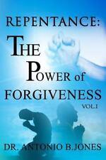 Repentance: the Power of Forgiveness Vol. I by Antonio Jones (2012,...