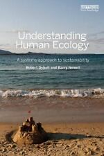 Understanding Human Ecology : A Systems Approach to Sustainability by Robert...