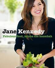 Jane Kennedy: Fabulous Food, Minus the Boombah, Jane Kennedy, Used; Good Book