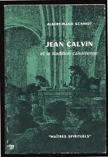 ALBERT-MARIE SCHMIDT, JEAN CALVIN ET LA TRADITION CALVINIENNE