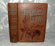 The Badminton Library - Fishing, Salmon & Trout, HB, 1893, 6TH Ed, Illustrated