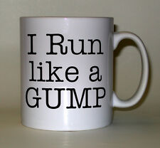 I Run Like A Gump Printed Mugs - great for joggers, runners, keep fit enthusiast