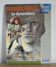 Bernard Prince N°15 La dynamitera Aidans & Greg 1992 EO