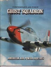 GHOST SQUADRON Confederate Air Force SC American Air Power 1939-1945