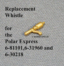 LIONEL POLAR EXPRESS REPLACEMENT WHISTLE o gauge train part 81101 31960 30218