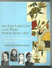 THE SALT LAKE CITY 14th WARD ALBUM QUILT, 1857 - Carol Holindrake Nielson