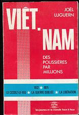 Viêt- Nam  des poussières par millions - 1972 / 1975