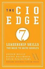The CIO Edge : Seven Leadership Skills You Need to Drive Results by Graham...