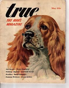 1945 True May complete Magazine - Cocker Spaniel;I saw Hitler try to invade Brit