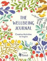 The Wellbeing Journal: Creative Activities to Inspire, MIND, New,